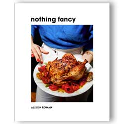 nothing fancy – Unfussy food for having people over